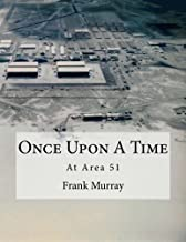Once Upon a Time in Area 51 a book by Frank Murray